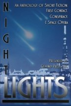 Night Lights- An Anthology of Short Fiction- First Contact, Conspiracy, and Space Opera